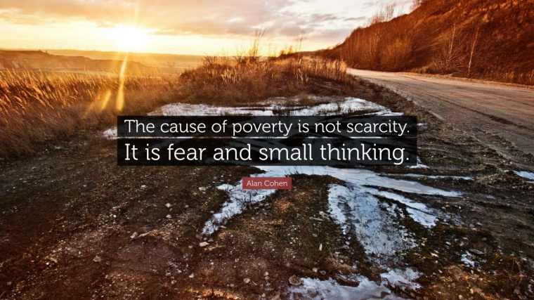 84632-Alan-Cohen-Quote-The-cause-of-poverty-is-not-scarcity-It-is-fear